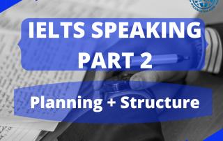 Plan + Structure IELTS Part 2